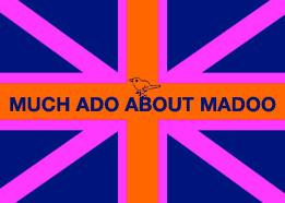 Much Ado About Madoo